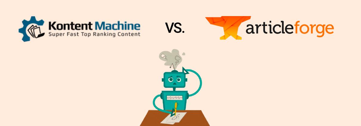 Kontent Machine Vs. Article Forge Comparison