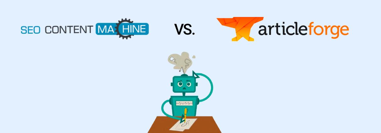 SEO Content Machine vs. Article Forge Comparison