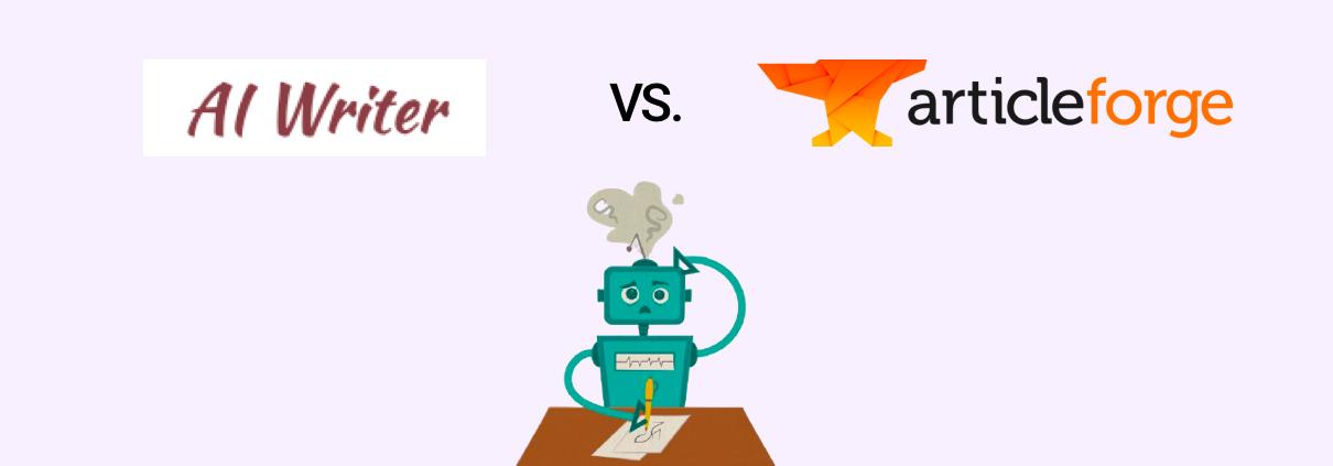 AI Writer vs. Article Forge Comparison